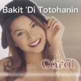 Bakit 'Di Totohanin/Carol Banawa【歌詞・カタカナ・和訳】