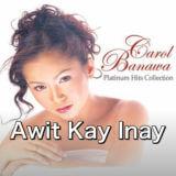 Awit Kay Inay/Carol Banawa【歌詞・カタカナ・和訳】